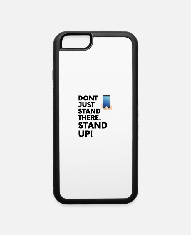 Stand iPhone Cases - Dont Just Stand There - iPhone 6 Case white/black