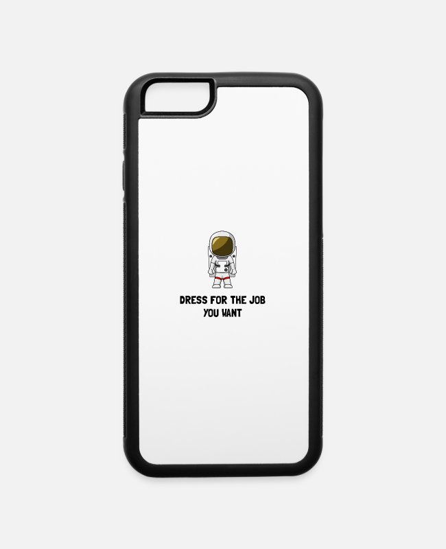 Space iPhone Cases - Astronaut Dress For The Job You Want - iPhone 6 Case white/black