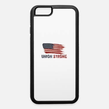 Union Strong Vintage USA Flag Proud Labor Day - iPhone 6 Case