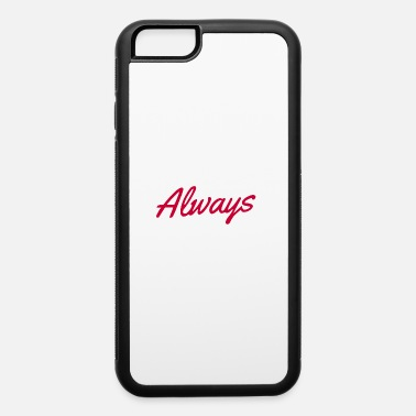 mr always right - iPhone 6 Case