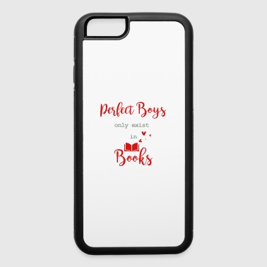 Perfect boys only exist in books - iPhone 6/6s Rubber Case