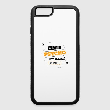Funny San Francisco - Psycho Ward Outpatient Humor - iPhone 6/6s Rubber Case