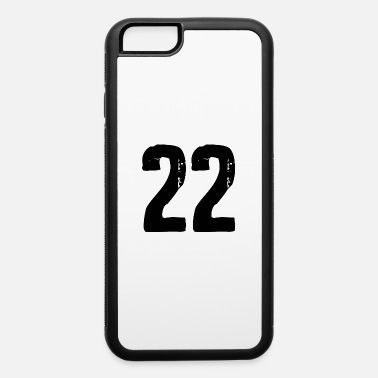 22 Number 22 number - iPhone 6 Case