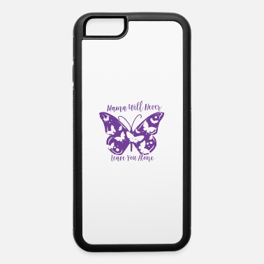Occasion Never Leave You - iPhone 6 Case