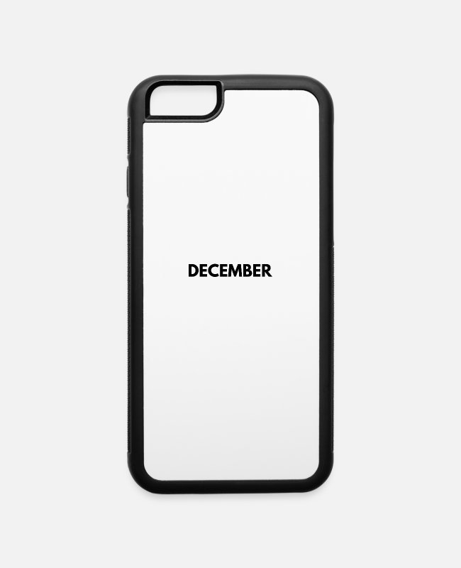 Month iPhone Cases - Just a December Girl - iPhone 6 Case white/black