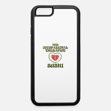 Occupation occupational therapist - iPhone 6 Case