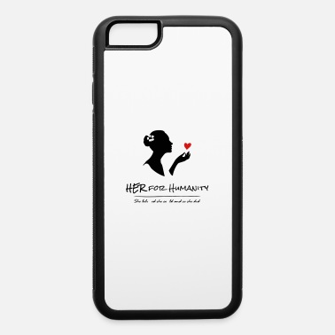 HER For Humanity tagline logo Vertical 2 color - iPhone 6 Case