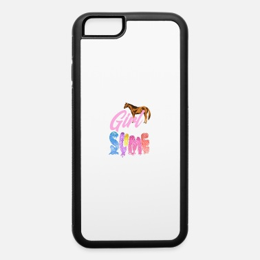 Just A Girl Who Loves Horses & Slime - iPhone 6 Case