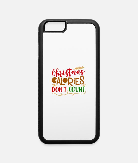 Christmas Carols iPhone Cases - Christmas Calories Don t Count - iPhone 6 Case white/black