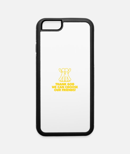 Quote iPhone Cases - God Gave Us Relatives. We Can Choose Our Friends! - iPhone 6 Case white/black