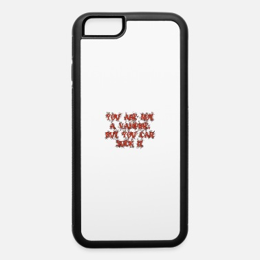 Suck It Suck it - iPhone 6 Case