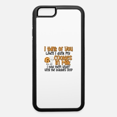 Baddest Dunk My Cookies In Milk - iPhone 6 Case