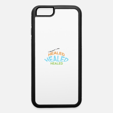 Healing healed - iPhone 6 Case