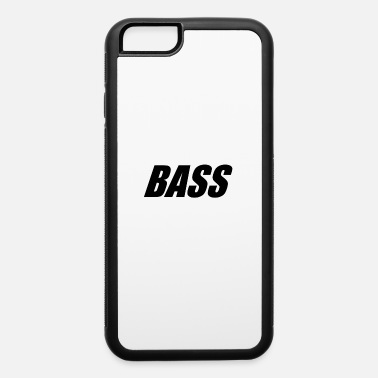 Bass BASS - iPhone 6 Case