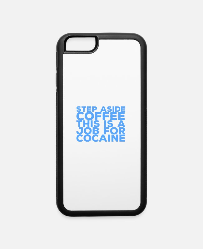 Task iPhone Cases - Idea Job Cocaine Aside Funny Coffee Gift Step - iPhone 6 Case white/black