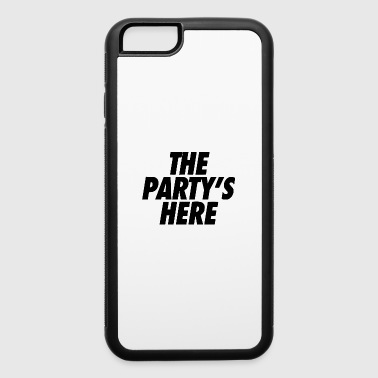the party is here - iPhone 6/6s Rubber Case