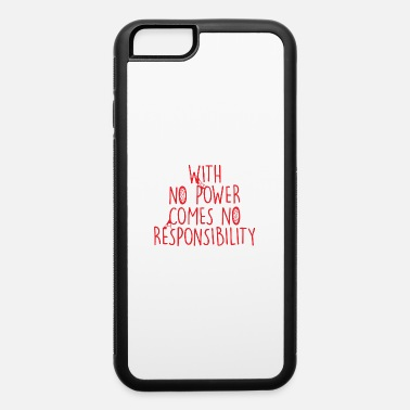 Power With No Power - iPhone 6/6s Rubber Case