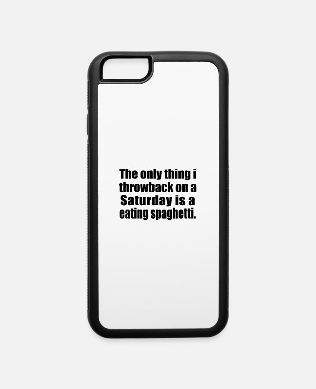 Hipster iPhone Cases - Saturday is a eating spaghetti - iPhone 6 Case white/black