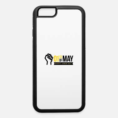May First of May Happy Labor Day - iPhone 6 Case