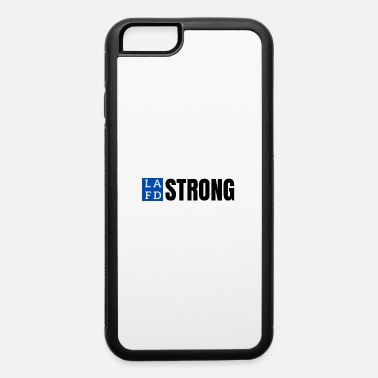 Lafd Strong LAFD STRONG, LA - iPhone 6 Case