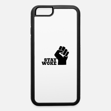 Stay Woke - iPhone 6 Case