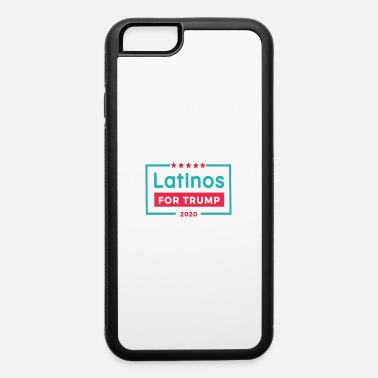 "Latinos For Trump ""LATINOS FOR TRUMP"" - iPhone 6 Case"