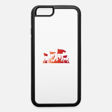 Demonstrate Demonstration / Protest - iPhone 6 Case