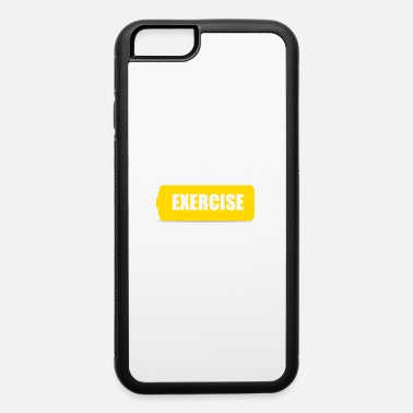 Exercise exercise - iPhone 6 Case