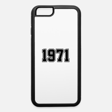 Birth 1971 | Birth Year | Birthday | Anniversary | Birth - iPhone 6 Case
