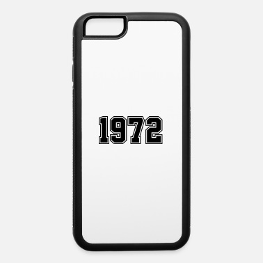 Year Of Birth 1972 | Year of Birth | Birth Year | Birthday - iPhone 6/6s Rubber Case
