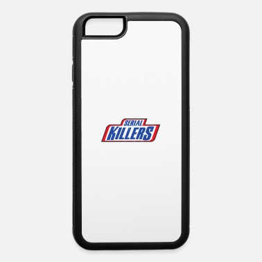 Serial Killer SERIAL KILLERS - iPhone 6 Case