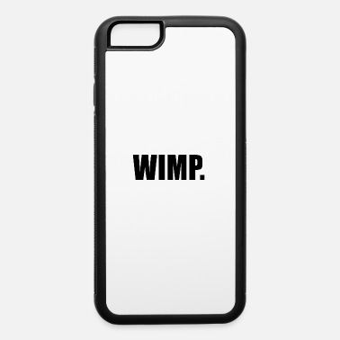 Wimps WIMP - iPhone 6 Case