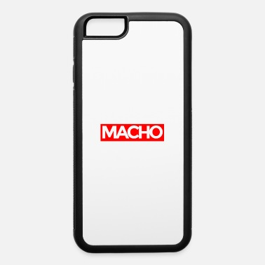 Macho Macho - iPhone 6 Case