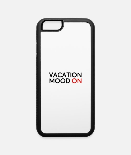 Travel iPhone Cases - Vacation Mood On - iPhone 6 Case white/black