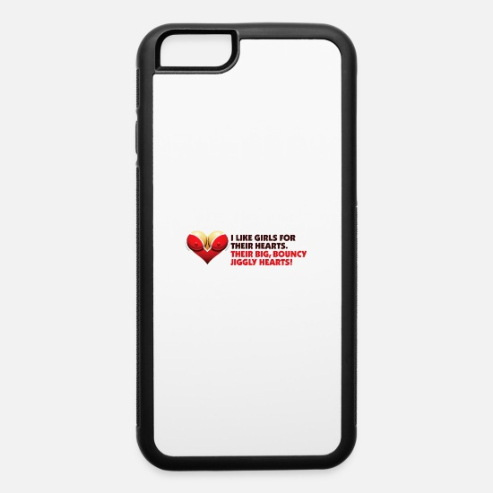 Sexuality iPhone Cases - I Like Girls With Big,Bouncy Jiggly Hearts! - iPhone 6 Case white/black