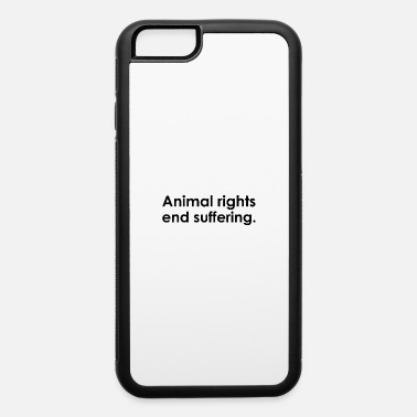 Affected Text: Animal rights end suffering (black) - iPhone 6 Case