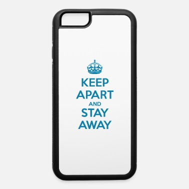 Apartment Keep Apart - iPhone 6 Case