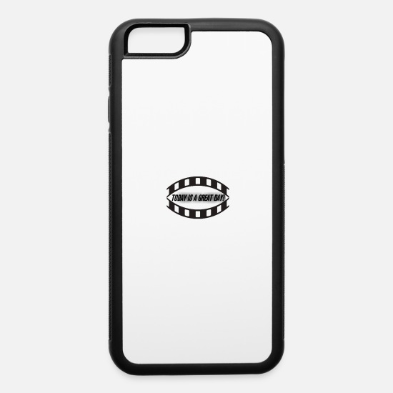 Today iPhone Cases - Today is a great day! - iPhone 6 Case white/black