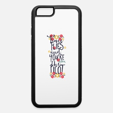 Inspiration Time Flies and Youre The Pilot Floral - iPhone 6 Case