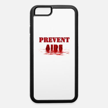 Hiv Prevent AIDS HIV Awareness - iPhone 6/6s Rubber Case