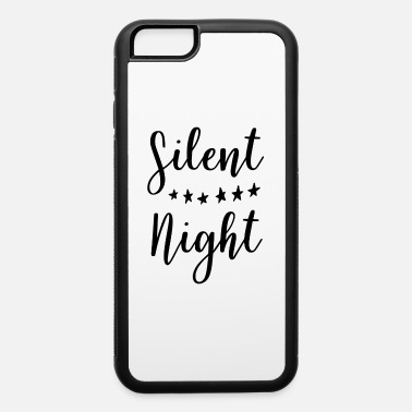 Silent Night Silent Night Christmas - iPhone 6 Case