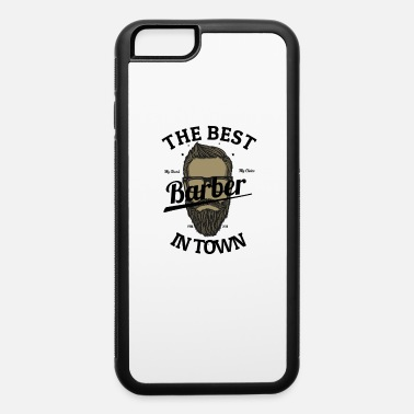 The best barber in town - iPhone 6 Case