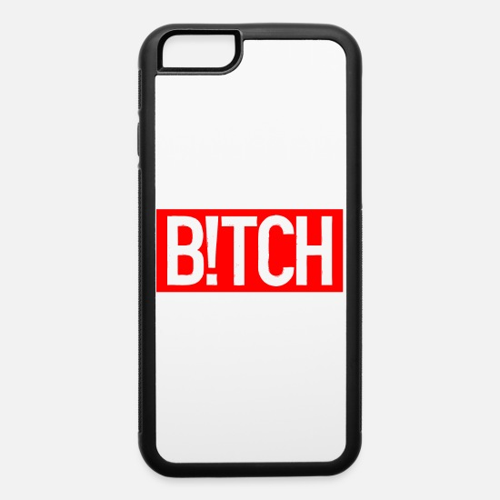 Gift Idea iPhone Cases - Bitch Statement Motto Slogan - iPhone 6 Case white/black