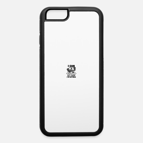 Wine iPhone Cases - RETIREMENT: I can wine what I want - iPhone 6 Case white/black