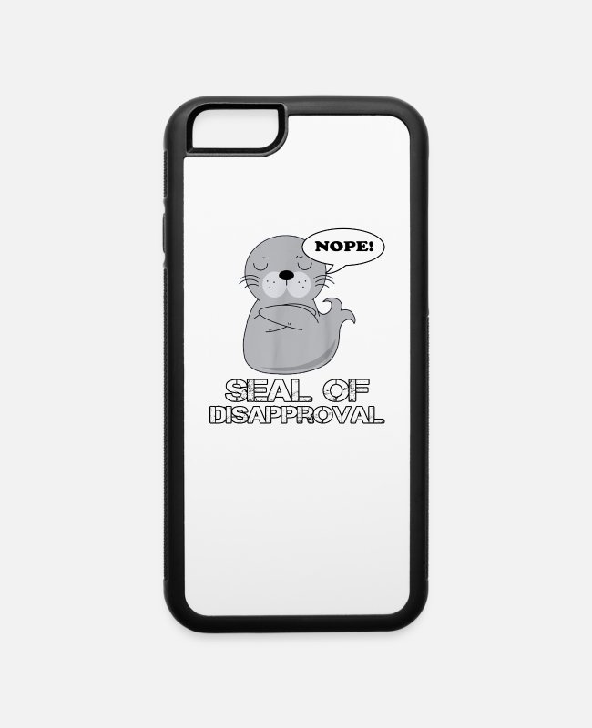 Seal Animal iPhone Cases - Seal Of Disapproval Funny Sarcastic Pun - iPhone 6 Case white/black