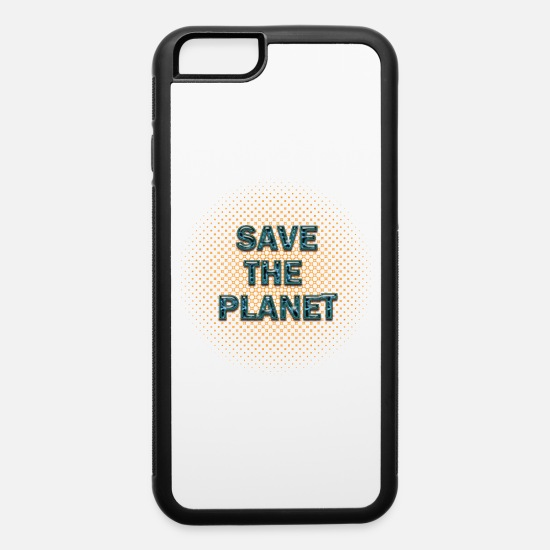 Save The World iPhone Cases - Save the planet - iPhone 6 Case white/black