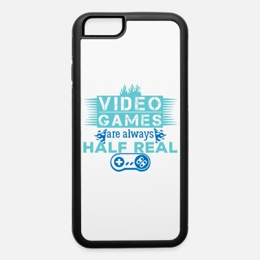 Half Life Video Games Are Half Life Shirt - iPhone 6 Case