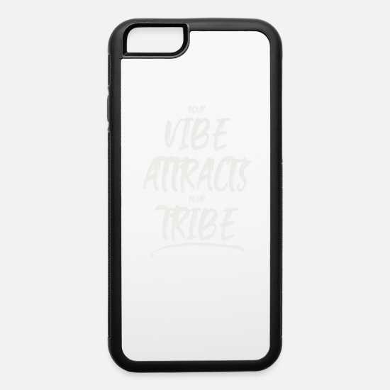 Vibe iPhone Cases - Your Vibe Attracts Your Tribe - iPhone 6 Case white/black