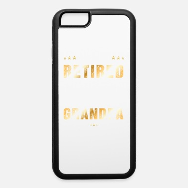 Grandad I'm Not Retired I'm A Professional Grandpa Gift Fa - iPhone 6 Case