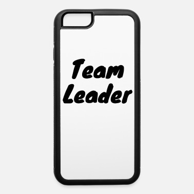 Black Leader Team Leader Black - iPhone 6 Case